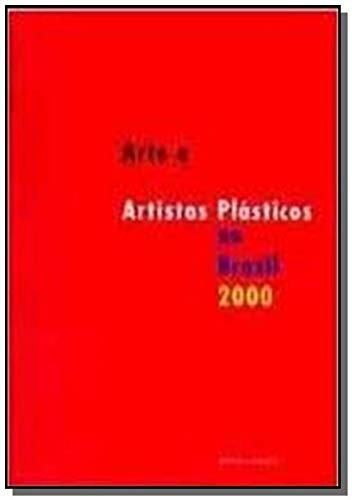 Arte e Artistas Plasticos No Brasil 2000 - Luiz Armando Bagolin