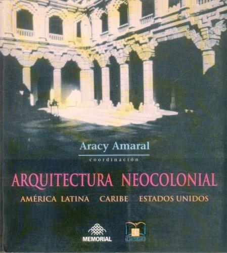9788585373085: Arquitectura neocolonial : América Latina, Caribe, Estados Unidos (Arte universal) (Spanish Edition)