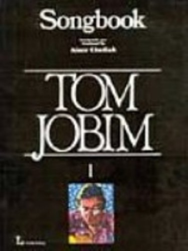 Songbook of Tom Jobim, Created, Produced and Edited By Almir Chediak , Volume 1: Chediak, Almir & ...