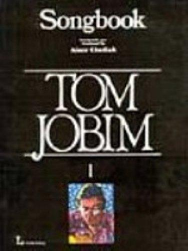 Songbook of Tom Jobim, Created, Produced and Edited By Almir Chediak , Volume 1: Chediak, Almir & ...