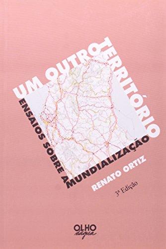 9788585428235: Um Outro Território - Ensaios Sobre A Mundialização (Em Portuguese do Brasil)