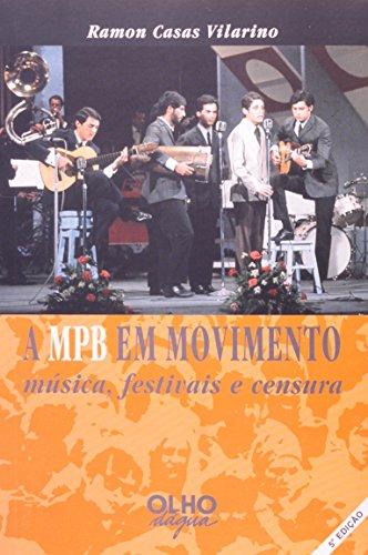 9788585428488: A MPB em movimento: Música, festivais e censura (Portuguese Edition)