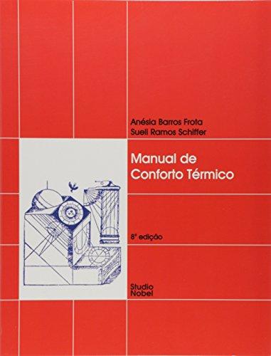 Manual de Conforto Tà rmico (Em Portuguese do Brasil): Anà sia Barros Frota