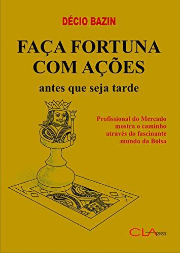 9788585454166: Faca Fortuna com Acoes: Antes que Seja Tarde