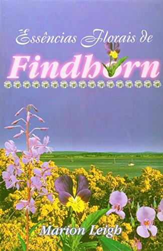 9788585464196: Essências Florais De Findhorn (Em Portuguese do Brasil)