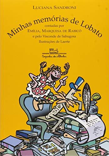 Minhas memórias de Lobato: Contadas por Emília, Marquesa de Rabicó, e pelo Visconde de Sabugosa (Portuguese Edition) - Luciana Sandroni