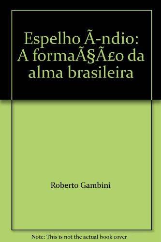 9788585554149: Espelho índio: A formação da alma brasileira