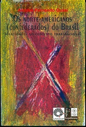 9788585562083: Os norte-americanos (confederados) do Brasil: Identidades no contexto transnacional (Coleção Tempo & memória) (Portuguese Edition)