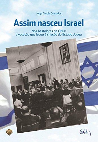Assim nasceu Israel : nos bastidores da: Granados, Jorge García
