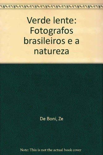 9788585628116: Verde lente: Fotografos brasileiros e a natureza (Portuguese Edition)