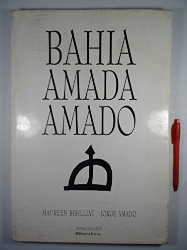 BAHIA AMADA AMADO. - Bisilliat, Maureen (photographer); Jorge Amado.