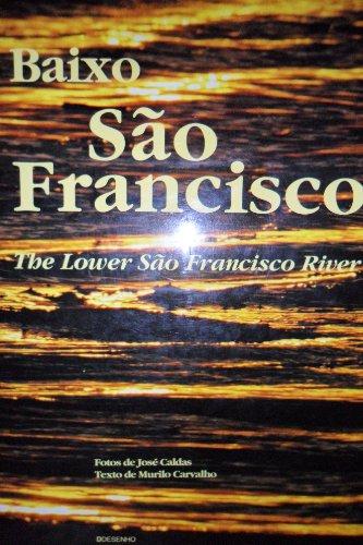 Baixo Sao Francisco - The Lower Sao Francisco River.