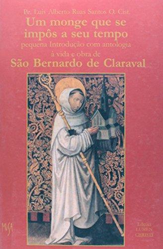 9788585653538: Monge que se Impôs a Seu Tempo: São Bernardo de Claraval