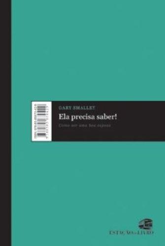 Ela Precisa Saber! Como Ser Uma Boa Esposa (Em Portuguese do Brasil): Gary Smalley