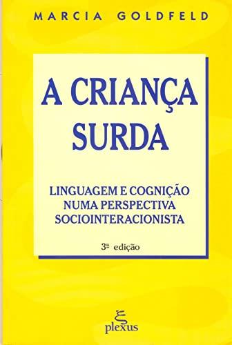 9788585689339: A Criança Surda. Linguagem E Cognição Numa Perspectiva Sociointeracionista (Em Portuguese do Brasil)