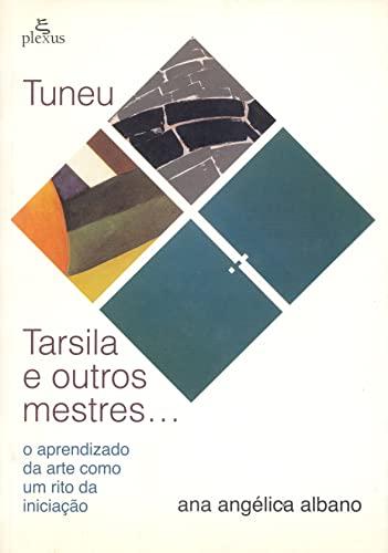 9788585689438: Tuneu, Tarsila e outros mestres--: O aprendizado da arte como um rito da iniciação (Portuguese Edition)