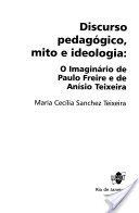 Discurso pedagógico, mito e ideologia : o: Teixeira, Maria Cecília