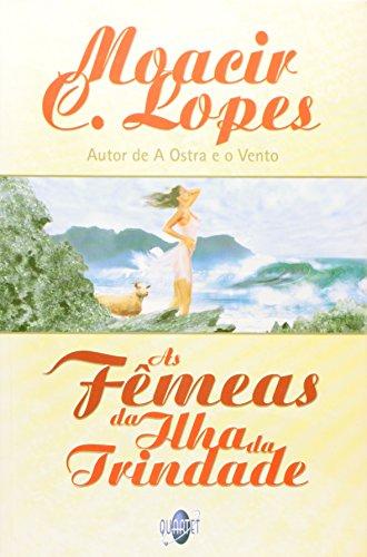 As Femeas Da Ilha Da Trindade: Romance: Moacir C. Lopes