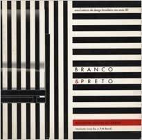 9788585751012: Branco e Preto: Uma história de design brasileiro nos anos 50 (Pontos sobre o Brasil) (Portuguese Edition)
