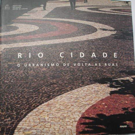 9788585756369: Rio Cidade: O urbanismo de volta às ruas (Portuguese Edition)