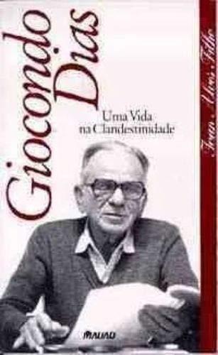 Giocondo Dias: Uma vida na clandestinidade (Portuguese: Ivan Alves Filho