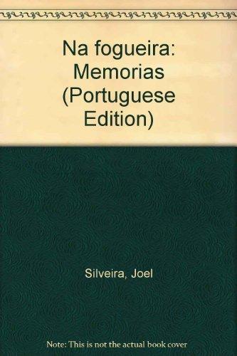 Na Fogueira : Memorias: Silveira, Joel