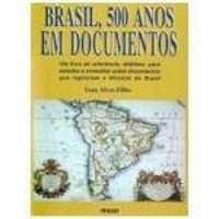 Brasil, 500 anos em documentos (Portuguese Edition): Ivan Alves Filho