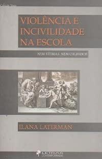 Violência e incivilidade na escola : nem: Laterman, Ilana