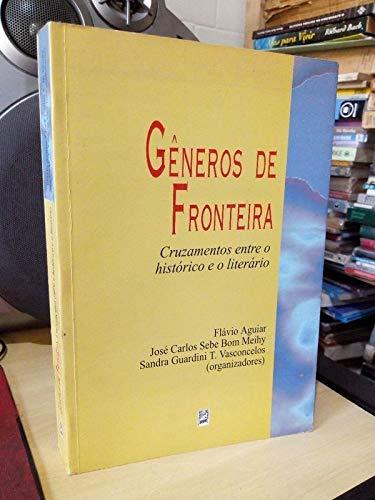 9788585833312: Gêneros de fronteira: Cruzamentos entre o histórico e o literário (Portuguese Edition)