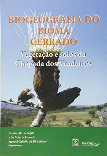 9788585862206: Biogeografia Do Bioma Cerrado: Vegetacao E Solos Da Chapada DOS Veadeiros (Portuguese Edition)