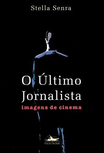 9788585865184: ULTIMO JORNALISTA: IMAGENS DE CINEMA, O