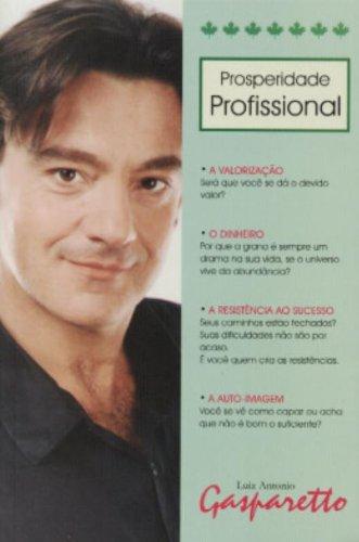Prosperidade Profissional (Em Portuguese do Brasil): Luiz Gasparetto