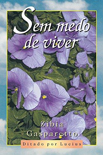 Sem Medo de Viver (Em Portugues do Brasil): Zibia Gasparetto