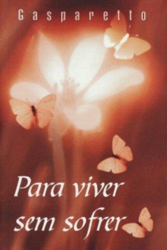 Para Viver sem Sofrer: Luiz Gasparetto
