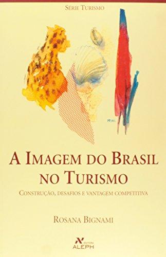 Imagem do Brasil no Turismo, A: Rosana Bignami