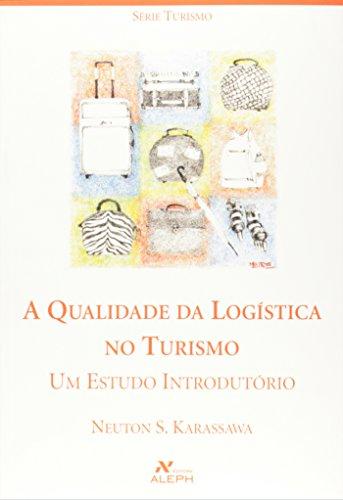 9788585887889: A Qualidade Da Logistica No Turismo (Em Portuguese do Brasil)