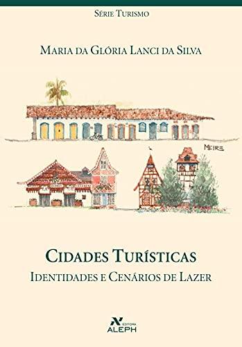 9788585887995: Cidades Turísticas. Identidades E Cenários De Lazer (Em Portuguese do Brasil)