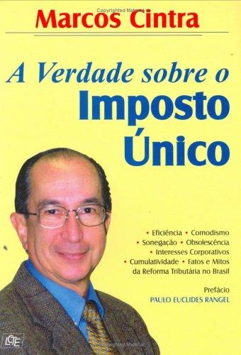 9788585908010: A Verdade Sobre O Imposto Unico (Em Portuguese do Brasil)