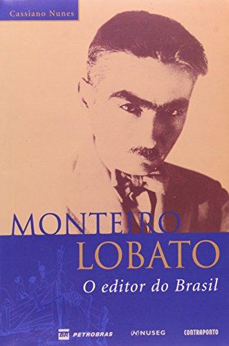 Monteiro Lobato: O Editor do Brasil: Cassiano Nunes