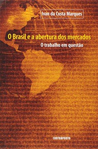 9788585910495: Brasil e a Abertura dos Mercados, O