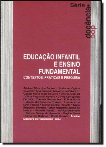9788585936631: Educacao Infantil e Ensino Fundamental - Contextos, Praticas e Pesquisa