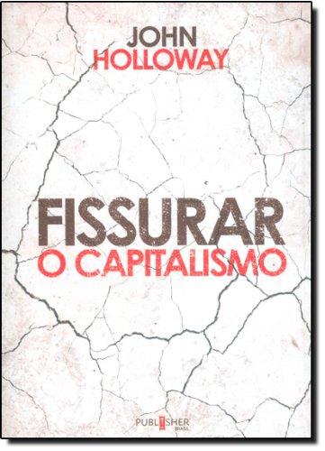 9788585938772: Fissurar o Capitalismo