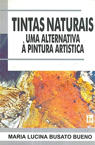 9788586010262: Tintas Naturais - Uma Alternativa a Pintura Artistica