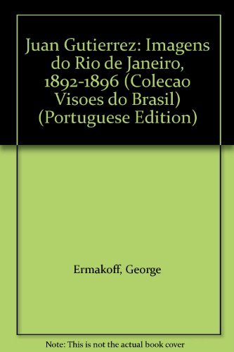 Juan Gutierrez: Images of Rio de Janeiro: Ermakoff, George [