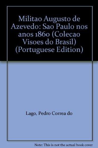Militao Augusto de Azevedo: Sao Paulo nos: Pedro Correa do