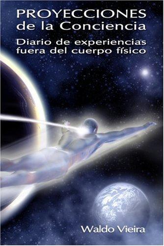Proyecciones de la Conciencia (Spanish Edition): Waldo Vieira