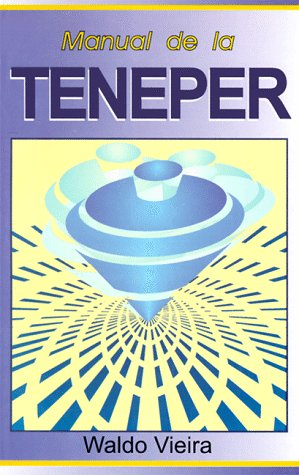 Manual de la teneper (tarea energética personal): Waldo Vieira Geysa