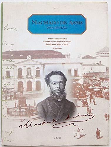 MACHADO DE ASSIS: UMA REVISAO.: Secchin, Antonio Carlos;