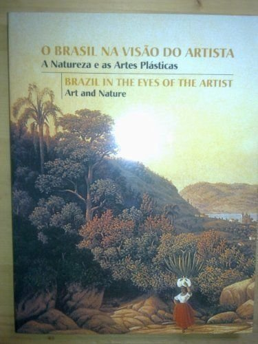 9788586193064: O Brasil na Visão do Artista.A Natureza e as Artes Plásticas / Brazil in the Eyes of the Artist Art and Nature