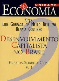 9788586215193: Desenvolvimento capitalista no Brasil: Ensaios sobre a crise (30 anos de economia--UNICAMP) (Portuguese Edition)